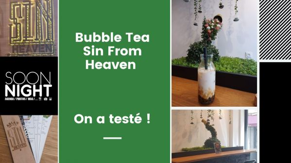 Bubble Tea Sin From Heaven : On a testé !