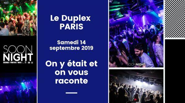 Le Duplex / Paris / Samedi 14 septembre 2019 : On y était et on vous raconte !