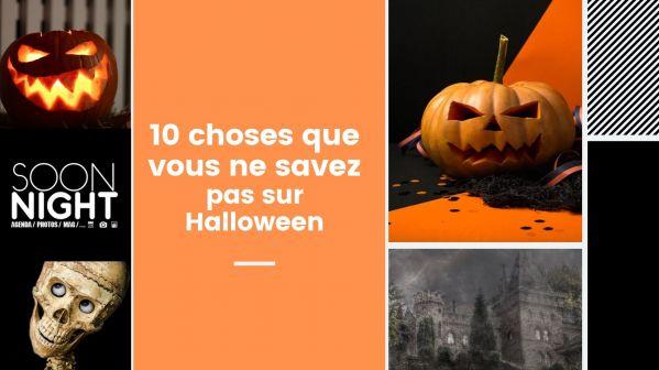 10 choses que vous ne savez pas sur Halloween