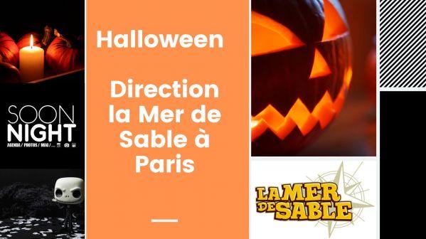Halloween : Direction la Mer de Sable à Paris