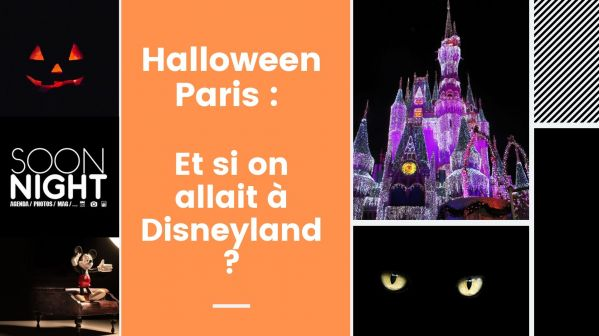 Halloween Paris : Et si on allait à Disneyland ?