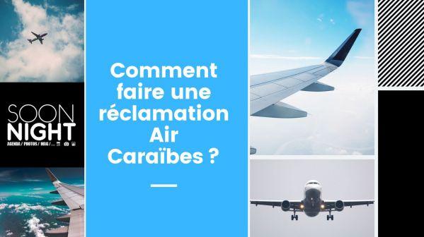 Comment faire une réclamation Air Caraïbes?