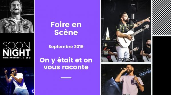 Foire En Scène (champagne-ardennes) : On Y était Et On Vous Raconte !