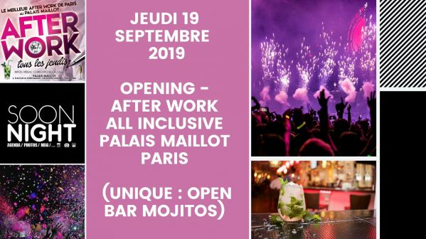 JEUDI 19 SEPTEMBRE  : OPENING - AFTER WORK ALL INCLUSIVE PALAIS MAILLOT à PARIS (UNIQUE : OPEN BAR MOJITOS)
