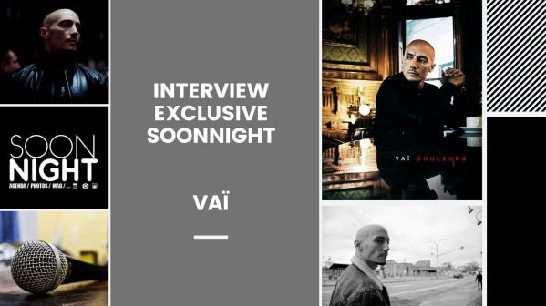 Interview exclusive SoonNight par Doriane : Vaï fait son grand retour !