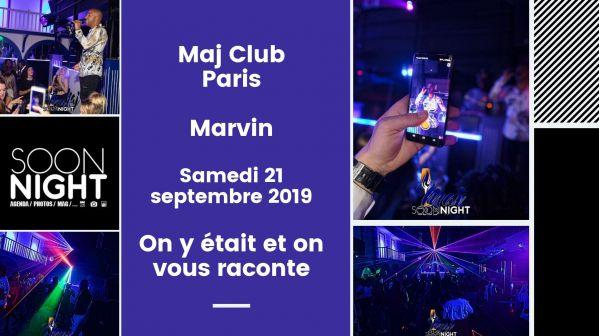 Maj Club Paris / Marvin / Samedi 21 Septembre 2019 : On Y était Et On Vous Raconte !