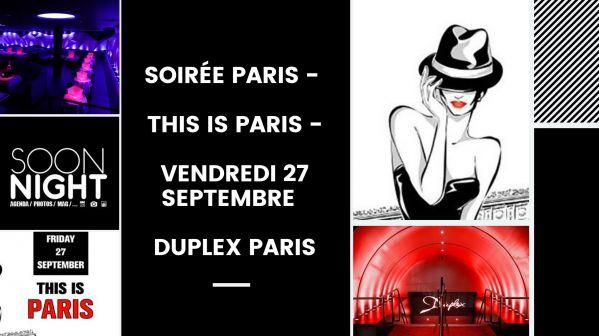 Soirée Paris - This Is Paris - Vendredi 27 Septembre - Duplex Paris