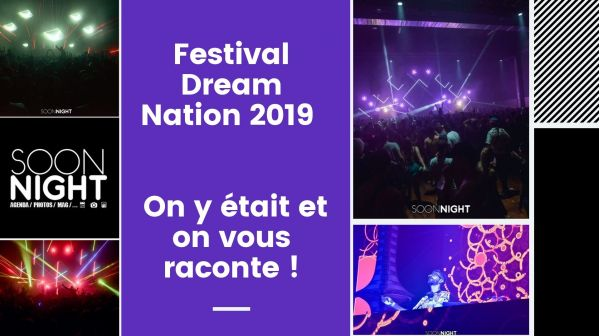Festival Dream Nation 2019 : On y était et on vous raconte !
