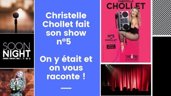 Christelle Cholet fait son show n°5 : On y était et on vous raconte !