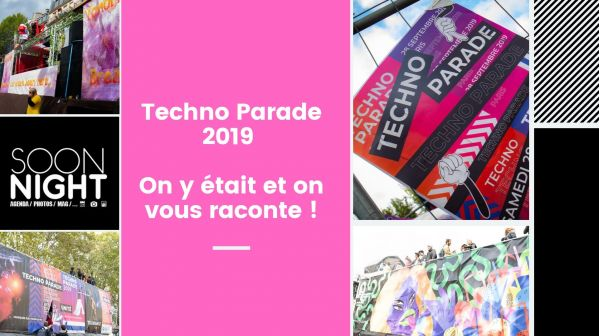 Techno Parade 2019 : On y était et on vous raconte !