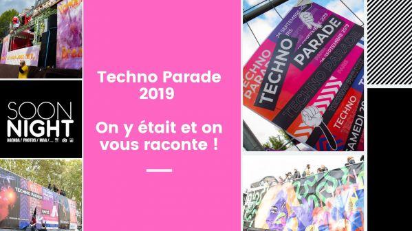 Techno Parade 2019 : On y était et on vous raconte !