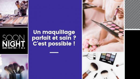 Un maquillage parfait et sain ? C'est possible !