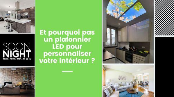 Et pourquoi pas un plafonnier LED pour personnaliser votre intérieur ?