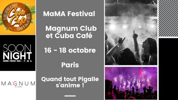 MaMA Festival / Magnum Club et Cuba Café / 16 - 18 octobre / Paris : Quand tout Pigalle s'anime !