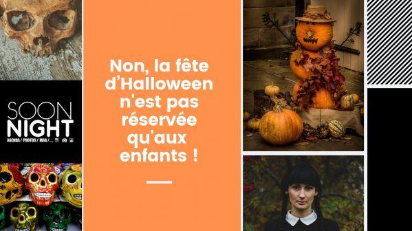 Non, la fête d'Halloween n'est pas réservée qu'aux enfants !