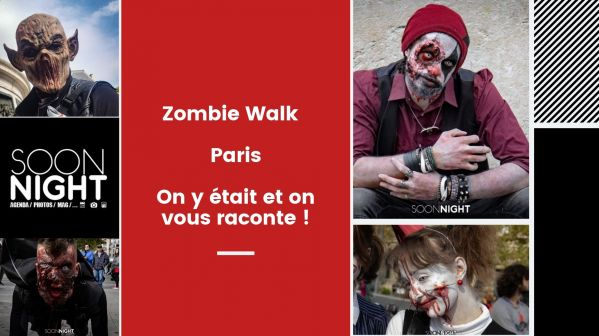 Zombie Walk : On y était et on vous raconte !