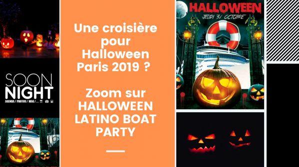 Une croisière pour Halloween Paris 2019 ? Zoom sur HALLOWEEN LATINO BOAT PARTY