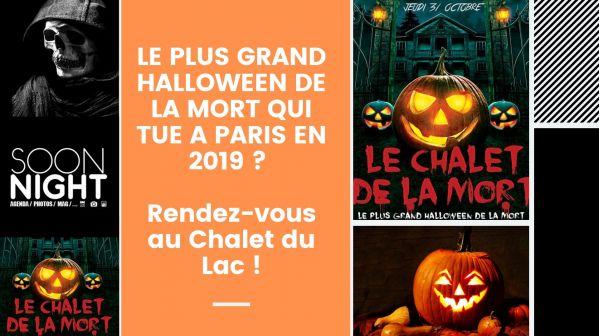 Le Plus Grand Halloween De La Mort Qui Tue De Paris En 2019 ? Rendez-vous Au Chalet Du Lac !
