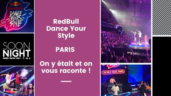 Redbull Dance Your Style / Paris : On Y était Et On Vous Raconte !