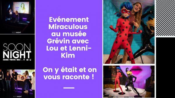 Evénement Miraculous Au Musée Grévin Avec Lou Et Lenni-kim : On Y était Et On Vous Raconte !