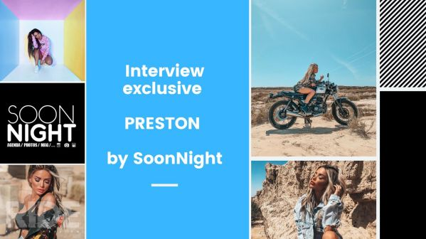 Interview exclusive : PRESTON by SoonNight