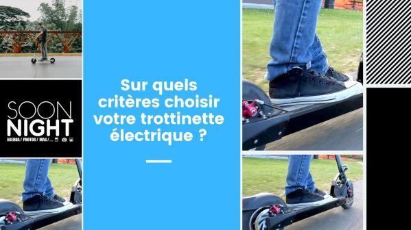 Sur quels critères choisir votre trottinette électrique ?