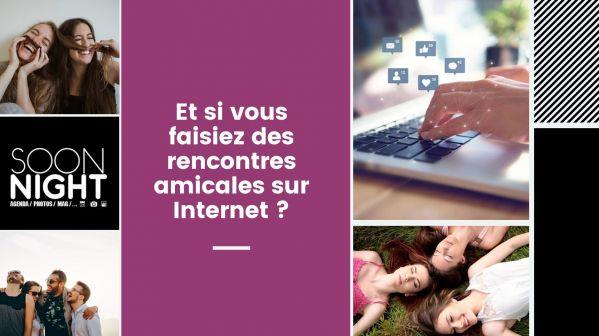 Et si vous faisiez des rencontres amicales sur Internet ?
