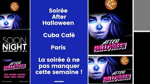 Soirée After Halloween / Cuba Café / Paris : La soirée à ne pas manquer cette semaine !