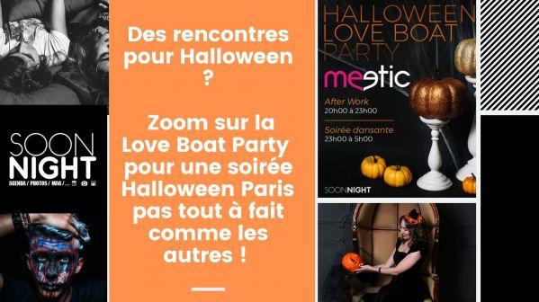 Des Rencontres Pour Halloween ? Zoom Sur La Love Boat Party Pour Une Soirée Halloween Paris Pas Tout à Fait Comme Les Autres !
