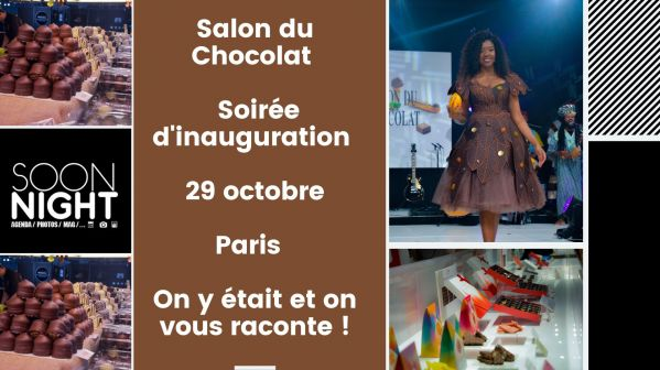Salon du Chocolat / Soirée d'inauguration / 29 octobre / Paris : On y était et on vous raconte !