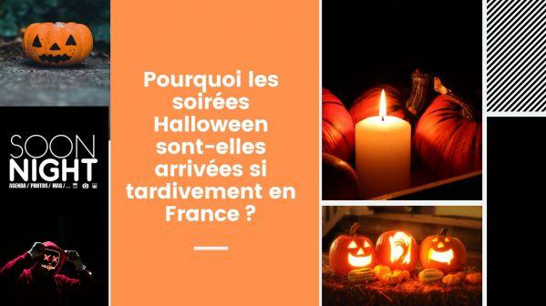 Pourquoi les soirées Halloween sont-elles arrivées si tardivement en France?