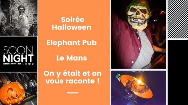 Soirée Halloween / Elephant Pub / Le Mans : On y était et on vous raconte !