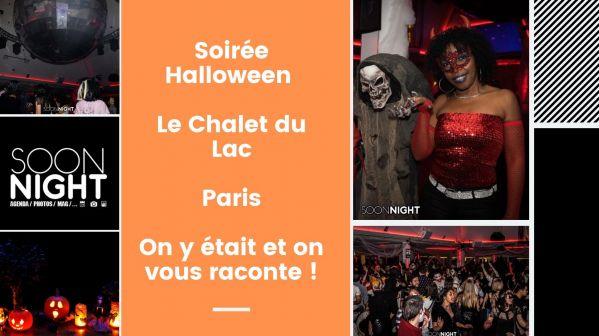 Soirée Halloween / Le Chalet du Lac / Paris : On y était et on vous raconte !