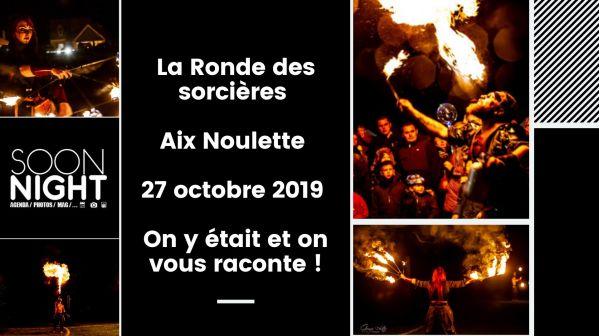 La Ronde des sorcières / Aix Noulette / 27 octobre 2019 : On y était et on vous raconte !