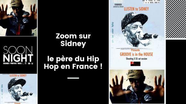 Zoom sur Sidney, le père du Hip Hop en France !