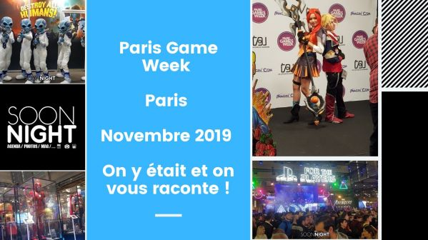 Paris Game Week / Paris / Novembre 2019 : On y était et on vous raconte !