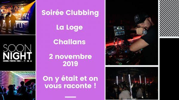 Soirée Clubbing / La Loge / Challans / 2 novembre 2019 : On y était et on vous raconte !