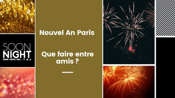 Nouvel An Paris : Que faire entre amis ?