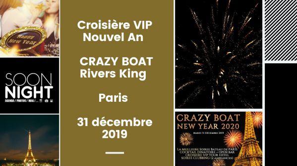 Croisière VIP Nouvel An / CRAZY BOAT / Rivers King / Paris / 31 décembre 2019
