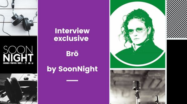 Interview exclusive : Brö by SoonNight