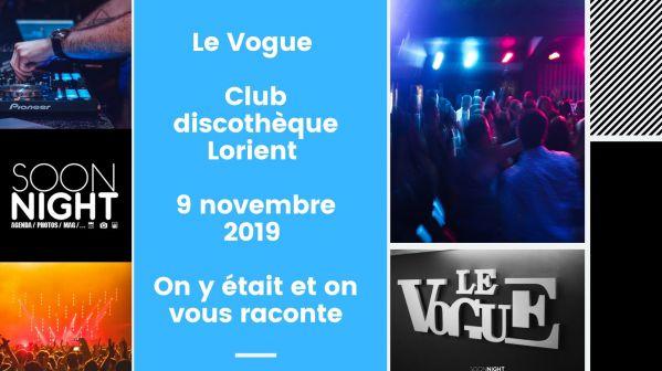 Le Vogue / Club discothèque Lorient / 9 novembre 2019 : On y était et on vous raconte