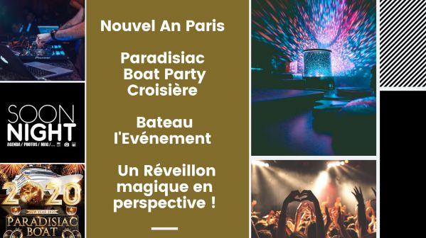 Nouvel An Paris / Paradisiac Boat Party / Croisière / Bateau L'evénement : Un Réveillon Magique En Perspective !