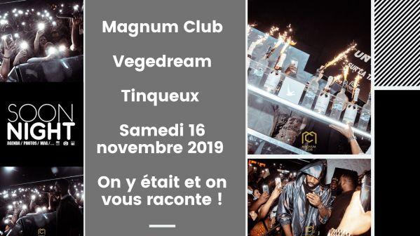 Magnum Club / Vegedream / Tinqueux / Samedi 16 novembre 2019 : On y était et on vous raconte !