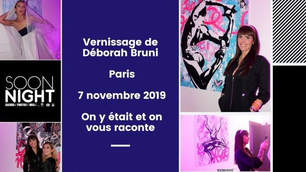 Vernissage de Déborah Bruni / Paris / 7 novembre 2019 : On y était et on vous raconte