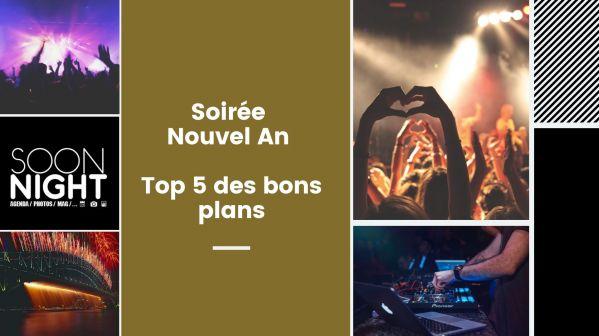 Soirée Nouvel An : Top 5 Des Bons Plans