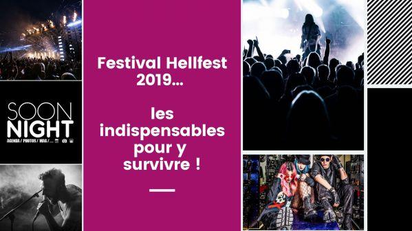 Festival Hellfest 2019... les indispensables pour y survivre !