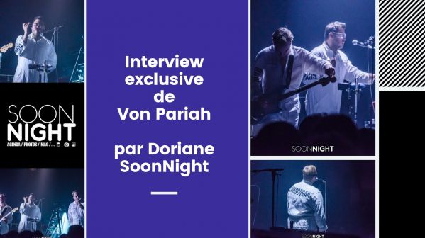 Interview exclusive : Von Pariah by SoonNight