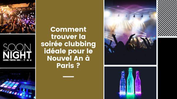 Comment Trouver La Soirée Clubbing Idéale Pour Le Nouvel An à Paris ?
