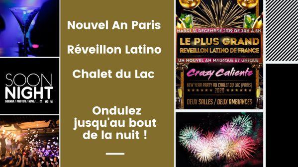 Nouvel An Paris / Réveillon Latino /chalet Du Lac : Ondulez Jusqu'au Bout De La Nuit !