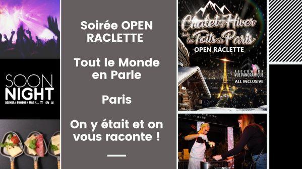 Soirée OPEN RACLETTE / Tout le Monde en Parle / Paris : On y était et on vous raconte !